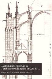 Dictionnaire raisonné de l'architecture française du xie au xvie siècle: Volume1