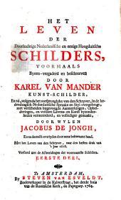 Het leven der doorluchtige Nederlandsche en eenige Hoogduitsche schilders, voormaals byeen-vergaderd en beschreven: Volume 1