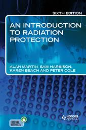 An Introduction to Radiation Protection 6E: Edition 6