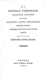 Al Popolo Veronese Orazione Postuma ... Edizione Seconda Accresiuta Dell'Elogio Dell'Autore Scritto Dall'Abate Eriprando Conte Guliari