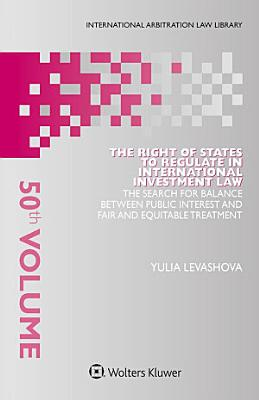 The Right of States to Regulate in International Investment Law PDF