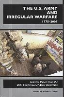 The U S  Army and Irregular Warfare  1775 2007 PDF