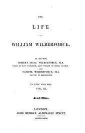 The Life of William Wilberforce: In Five Volumes, Volume 3