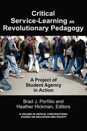Critical Service-learning as Revolutionary Pedagogy: A Project of Student Agency in Action