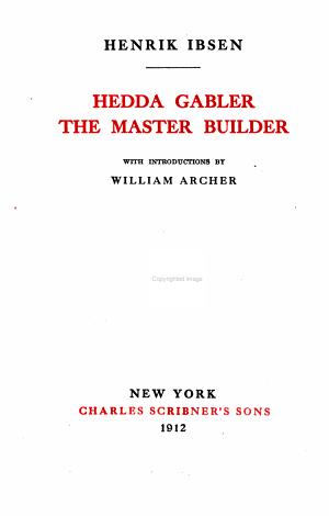 The Works of Henrik Ibsen: Hedda Gabler ; The master builder