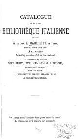 Catalogue de la riche bibliothèque italienne de feu M. le Chev. J. Marchetti: de Turin, dont la vente aura lieu à Londres le lundi 27 novembre 1876 et 4 jours suivants