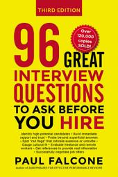 96 Great Interview Questions to Ask Before You Hire: Edition 3