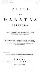 Pauli ad Galatas epistola. Latine vertit ... Georgius-Benedictus Winer