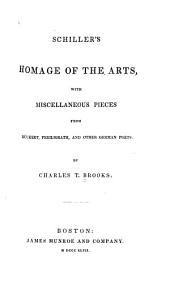 Schiller's Homage of the Arts: With Miscellaneous Pieces from Rückert, Freiligrath, and Other German Poets