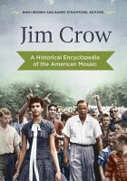 Jim Crow  A Historical Encyclopedia of the American Mosaic PDF