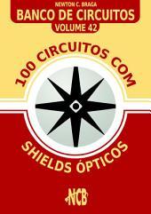 100 Circuitos com Shields Ópticos