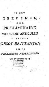 Op het teekenen der præliminaire vreedens articulen tusschen Groot Brittanjen en de Vereenigde Nederlanden den 2de September 1783