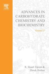 Advances in Carbohydrate Chemistry and Biochemistry: Volume 27