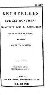 Recherches sur les monuments découverts dans la démolition de la prison de Bourg en 1817