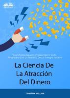 La Ciencia De La Atracci  n Del Dinero PDF