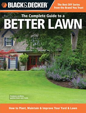 Black   Decker The Complete Guide to a Better Lawn PDF