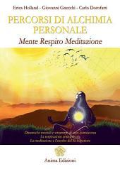 Percorsi di alchimia personale: Mente respiro meditazione