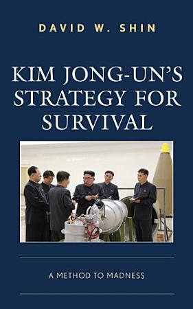 Kim Jong un s Strategy for Survival PDF