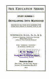 Developing into manhood: designed for use, under adult leadership, with youths from fifteen to eighteen years of age