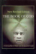 The Book of God  An Encyclopedia of Proof That the Black Man Is God Book