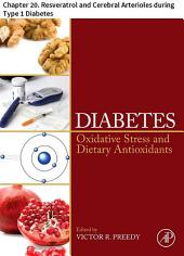 Diabetes: Chapter 20. Resveratrol and Cerebral Arterioles during Type 1 Diabetes