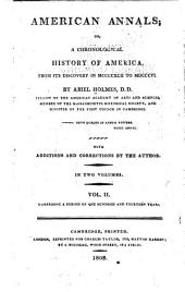 American Annals: Or, a Chronological History of America, from Its Discovery in MCCCCXCII to MDCCCVI, Volume 2
