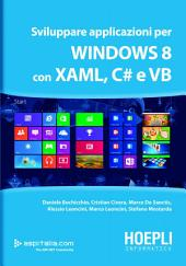 Sviluppare applicazioni per Windows 8 con XAML, C# e VB