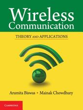 Wireless Communication: Theory and Applications