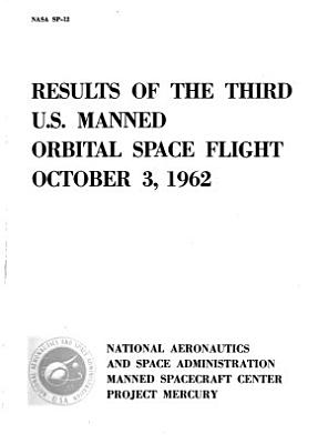 Results of the Third U.S. Manned Orbital Space Flight, October 3, 1962