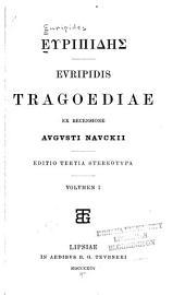 Euripidis tragoediae: Volume 1