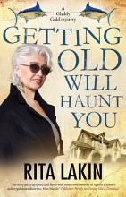 Getting Old Will Haunt You PDF