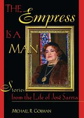 The Empress Is a Man: Stories from the Life of José Sarria