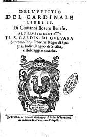 Dell'vffitio del cardinale libri 2. Di Giouanni Botero Benese. ..