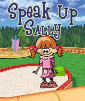 Speak Up Sally: Children's Books and Bedtime Stories For Kids Ages 3-8 for Fun Life Lessons