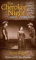 The Cherokee Night And Other Plays Book PDF