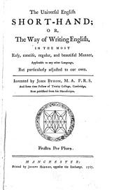 The universal English short-hand ...: Invented by John Byrom ... now pub. from his manuscripts ...