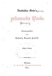 Anastasius Grün's Gesammelte Werke: Volume 1