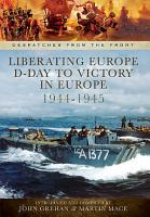 Liberating Europe  D Day to Victory in Europe  1944   1945 PDF