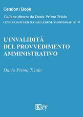 L'invalidità del provvedimento amministrativo