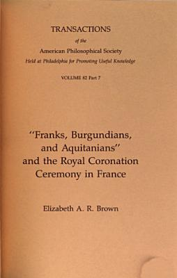 Franks  Burgundians  and Aquitanians and the Royal Coronation Ceremony in France