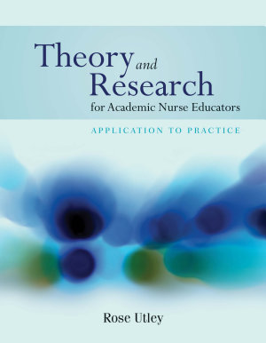 Theory and Research for Academic Nurse Educators