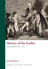 History of the Gothic  Gothic Literature 1825 1914 PDF