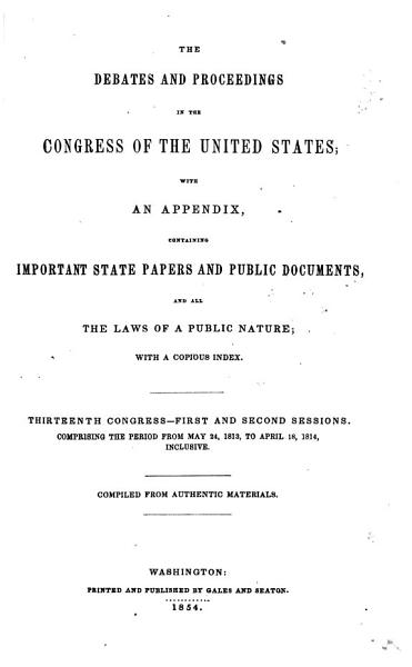 Download The Debates and Proceedings in the Congress of the United States Book