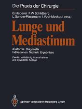 Lunge und Mediastinum: Anatomie Diagnostik Indikationen Technik Ergebnisse, Ausgabe 2
