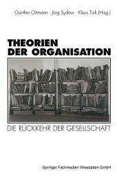 Theorien der Organisation: Die Rückkehr der Gesellschaft