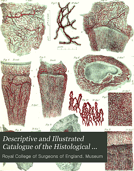 Descriptive and Illustrated Catalogue of the Histological Series Contained in the Museum of the Royal College of Surgeons of England PDF