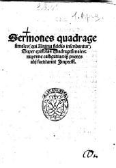 Sermones quadragesimales (qui Anima fidelis inscribuntur) super epistolas quadragesimales: nuperrime castigatius: quam priores alij factitarint impressi