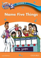 Name Five Things (Let's Go 3rd ed. Level 5 Reader 7)