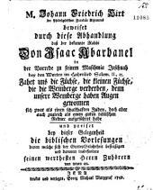 M. Johann Friedrich Hirt, der Philosophischen Facultät Adjunctus, beweiset durch diese Abhandlung daß der bekannte Rabbi Don Isaac Abarbanel in der Vorrede zu seinem Maschmia Jeschuah bey den Worten im Hohenlied Salom. II, 15. Fahet uns die Füchse, die kleinen Füchse, die die Weinberge verderben, denn unsere Weinberge haben Augen gewonnen sich zwar als einen schalkhaften Juden, doch aber auch zugleich als einen guten biblischen Redner aufgeführet habe und preiset bey dieser Gelegenheit die biblischen Vorlesungen denen welche sich der GottesGelahrtheit befleißigen und darunter insbesondere seinen werthesten Herrn Zuhörern von neuen an