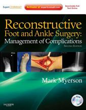 Reconstructive Foot and Ankle Surgery: Management of Complications E-Book: Expert Consult, Edition 2